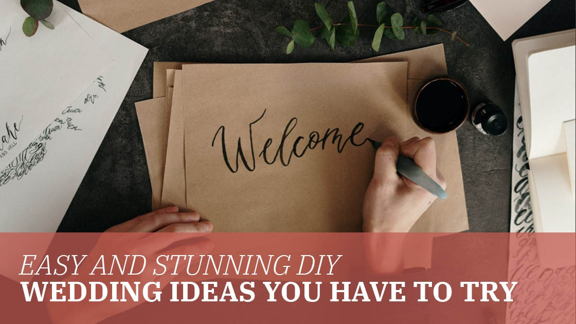 Easy and Stunning DIY Wedding Ideas You Have to Try